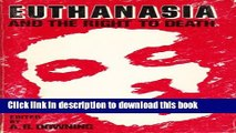 Books Euthanasia and the Right to Death: The Case for Voluntary Euthanasia Full Online
