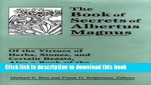 [Read PDF] The Book of Secrets of Albertus Magnus: Of the Virtues of Herbs, Stones, and Certain