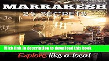 Books Marrakesh 25 Secrets - The Locals Travel Guide  For Your Trip to Marrakesh (  Marrakech,