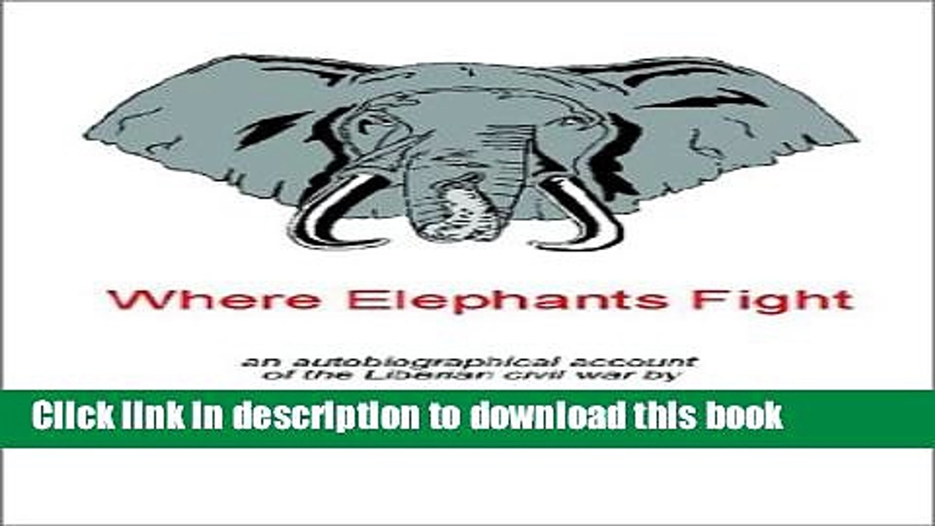 An Autobiographical Account of the Liberian Civil War Where Elephants Fight