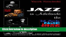 Ebook Jazz in Adelaide, the Black Note Jazz Club story: A photo album of Jazz Images taken live at