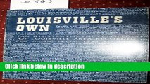 Ebook Louisville s own: An illustrated encyclopedia of Louisville area recorded pop music from