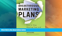 Must Have  Breakthrough Marketing Plans: How to Stop Wasting Time and Start Driving Growth  READ