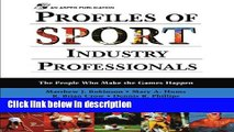 Ebook Profiles Of Sport Industry Professionals: The People Who Make The Games Happen Full Online