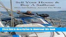 Ebook Sell Your House and Buy a Sailboat: Then sail halfway around the world Free Online