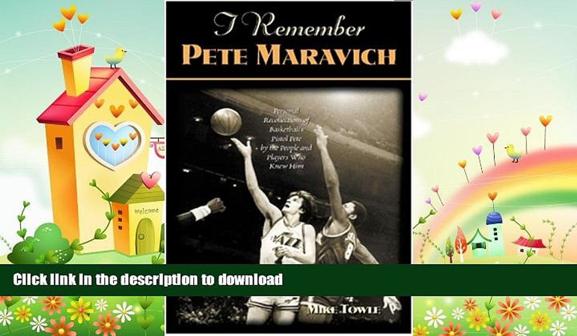 FREE DOWNLOAD  I Remember Pete Maravich: Personal Recollections of Basketball s Pistol Pete by