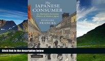READ FREE FULL  The Japanese Consumer: An Alternative Economic History of Modern Japan  READ