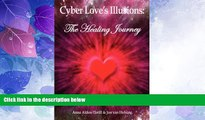 Big Deals  Cyber Love s Illusions: The Healing Journey  Best Seller Books Best Seller