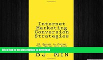READ PDF Internet Marketing Conversion Strategies: 21 Secrets to Convert Your Traffic into Leads
