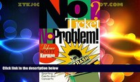 Must Have  No Ticket, No Problem!: How to Sneak into Sporting Events and Concerts  Download PDF