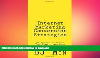 READ THE NEW BOOK Internet Marketing Conversion Strategies: 21 Secrets to Convert Your Traffic