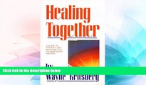 READ FREE FULL  Healing Together: A Guide to Intimacy and Recovery for Co-Dependent Couples  READ