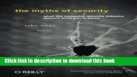Ebook The Myths of Security: What the Computer Security Industry Doesn t Want You to Know Full