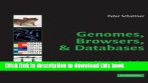 Books Genomes, Browsers and Databases: Data-Mining Tools for Integrated Genomic Databases Full
