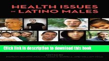 [Read PDF] Health Issues in Latino Males: A Social and Structural Approach (Critical Issues in