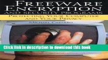 Ebook Freeware Encryption And Security Programs: Protecting Your Computer And Your Privacy Free