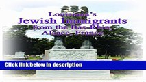 Books Louisiana s Jewish Immigrants from the Bas-Rhin, Alsace, France Full Download