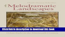 [Read PDF] Melodramatic Landscapes: Urban Parks in the Nineteenth Century Download Online