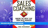 READ THE NEW BOOK Sales Coaching: Making the Great Leap from Sales Manager to Sales Coach FREE