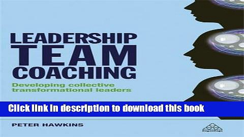 [Read PDF] Leadership Team Coaching: Developing Collective Transformational Leadership Download Free