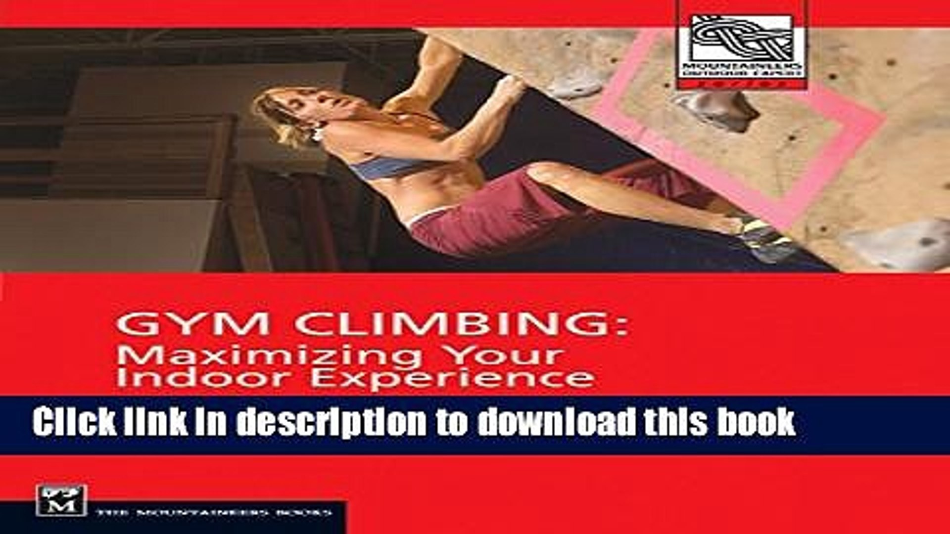 Gym Climbing Maximizing Your Indoor Experience