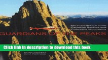 Ebook Guardians of the Peaks: Mountain Rescue in the Canadian Rockies and Columbia Mountains Full