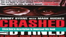 Ebook Crashed and Byrned: The Greatest Racing Driver You Never Saw Full Download