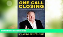Must Have PDF  One Call Closing: The Ultimate Guide To Closing Any Sale In Just One Sales Call
