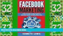 Must Have  Facebook Marketing: 25 Best Strategies on Using Facebook for Advertising   Making Money