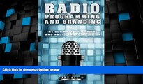 Must Have  Radio Programming and Branding: The Ultimate Podcasting and Radio Branding Guide