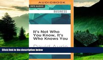Must Have  It s Not Who You Know, It s Who Knows You: The Small Business Guide to Raising Your