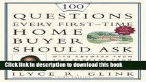 Ebook 100 Questions Every First-Time Home Buyer Should Ask: With Answers from Top Brokers from