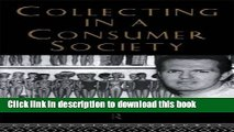 [Read PDF] Collecting in a Consumer Society (Collecting Cultures) Download Online