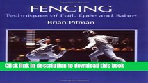 Ebook Fencing: Techniques of Foil, Epee and Sabre Full Online