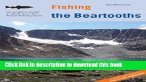 Books Fishing the Beartooths: An Angler s Guide To More Than 400 Prime Fishing Spots (Regional
