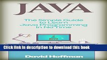 Ebook Java: The Simple Guide to Learn Java Programming In No Time (Programming,Database, Java for