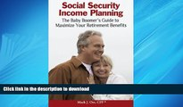 FAVORIT BOOK Social Security Income Planning: The Baby Boomer s Guide to Maximize Your Retirement