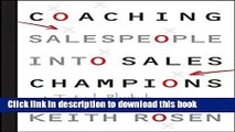 [Read PDF] Coaching Salespeople into Sales Champions: A Tactical Playbook for Managers and