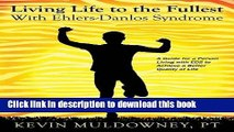 Books Living Life to the Fullest with Ehlers-Danlos Syndrome: Guide to Living a Better Quality of