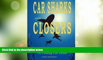 READ FREE FULL  Car Sharks and Closers: A Master Closer s Secrets to Closing Car Deals  Download