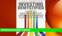 DOWNLOAD Investing Demystified: How to Invest Without Speculation and Sleepless Nights (Financial