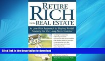 DOWNLOAD Retire Rich from Real Estate: A Low-Risk Approach to Buying Rental Property for the