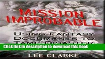 Books Mission Improbable: Using Fantasy Documents to Tame Disaster Free Download
