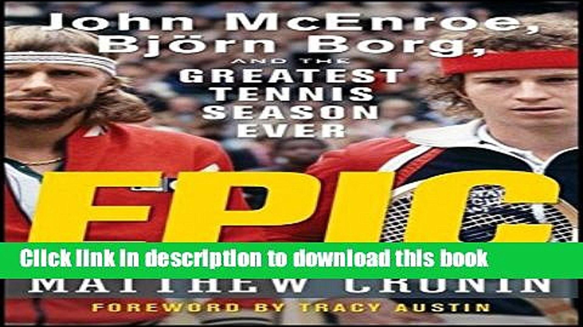 Books Epic: John McEnroe, Bjrn Borg, and the Greatest Tennis Season Ever  Full Download
