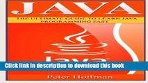 Ebook Java: The Ultimate Guide to Learn Java Programming Fast (Programming, Java , Database,Java