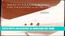 Books Mountaineering: The Freedom of the Hills Full Online
