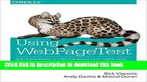 Ebook Using WebPageTest: Web Performance Testing for Novices and Power Users Full Download