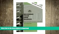 READ PDF Becoming Your Own Banker: The Infinite Banking Concept (Second Edition) READ NOW PDF ONLINE