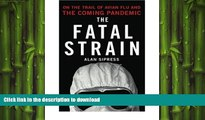 FAVORIT BOOK The Fatal Strain: On the Trail of Avian Flu and the Coming Pandemic FREE BOOK ONLINE