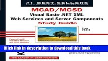 Books MCAD/MCSD: Visual Basic .Net XML Web Services   Server Components Study Guide: Exam 70-310